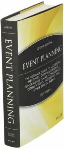 Event Planning: The Ultimate Guide to Successful Meetings, Corporate Events, Fundraising Galas, etc.